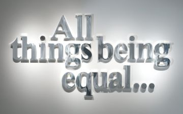 All Things Being Equal…
